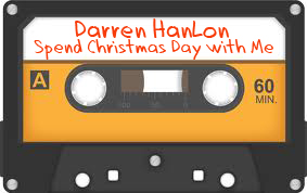 Darren Hanlon_spend Christmas Day with Me