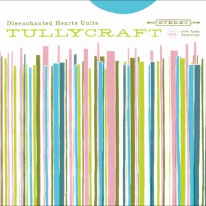 Tullycraft - Disenchanted Hearts Unite